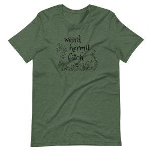 Short-Sleeve Unisex T-Shirt / weird hermit bitch