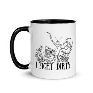 Mug with Color Inside / I fight dirty.
